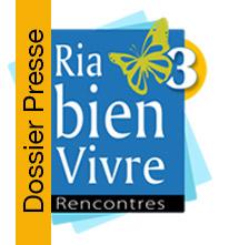3èmes rencontres Ria bien-Vivre, dossier de presse